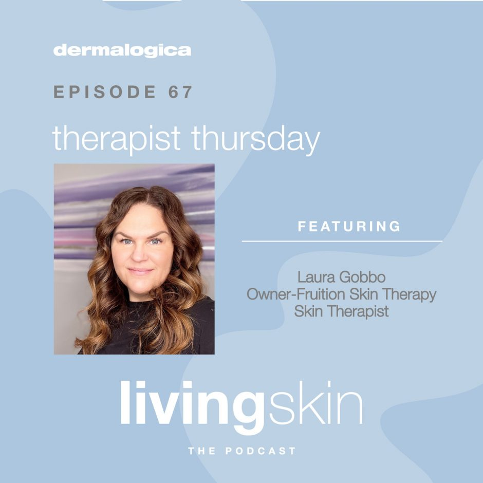 Dermalogica Therapist Thursday Podcast